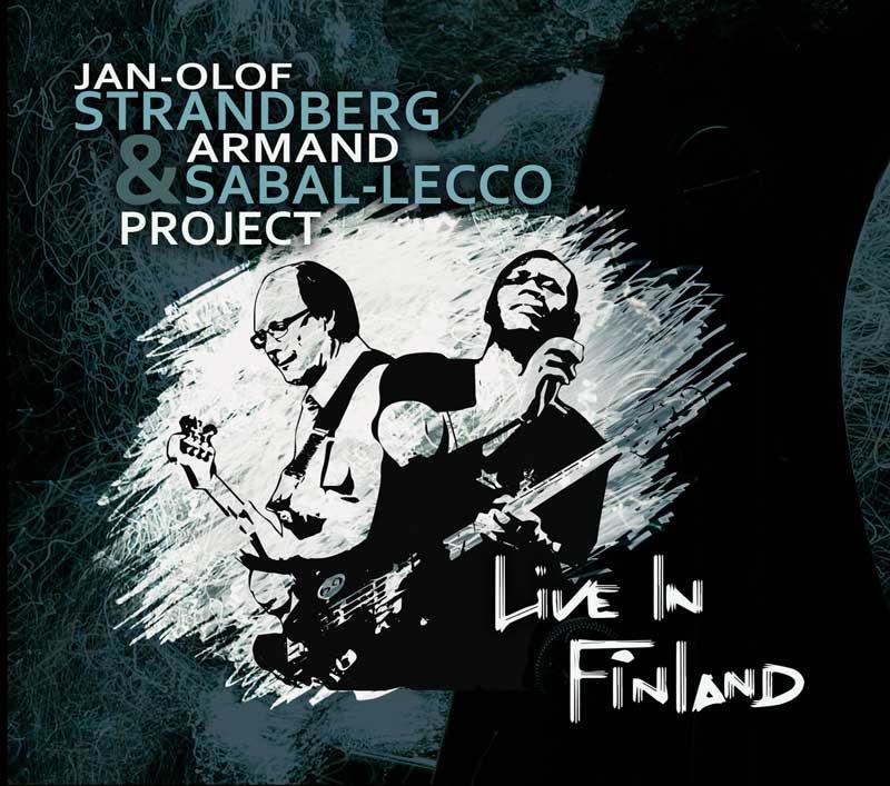 Jan-Olof Strandberg & Armand Sabal-Lecco: Live In Finland!